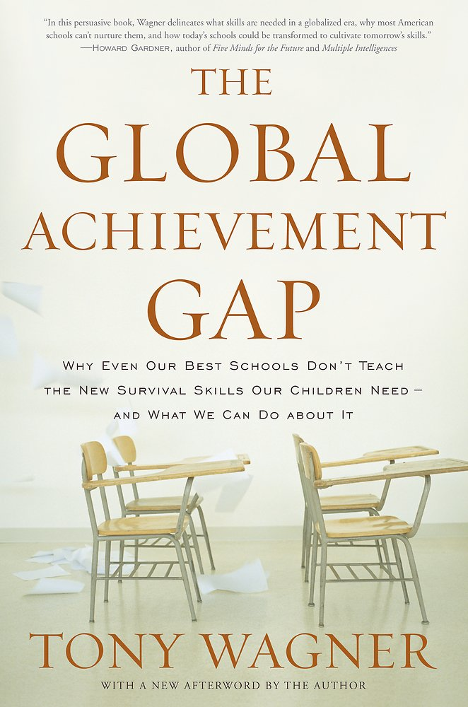 The Global Achievement Gap: Why Even Our Best Schools Don't Teach the New Survival Skills Our Children Need--and What We Can Do About It pdf