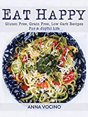 Eat Happy has 154 delicious grain-free, gluten-free recipes that are also free of any processed sugars. There are meats, fish, sides, soups, starters, casseroles, slow cooker recipes, breakfast dishes, and even desserts to satisfy any sweet...