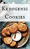 #3: Ketogenic Cookies: Healthy and Delicious Ketogenic Cookie Recipes To Help You Diet In Style!