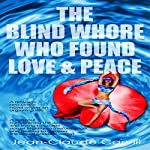 The Blind Whore Who Found Love and Peace | Jean-Claude Carvill