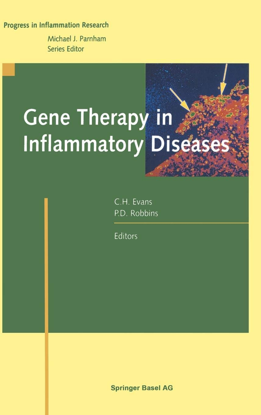 Gene Therapy in Inflammatory Diseases (Progress in Inflammation Research) by Christopher H Evans Paul D Robbins