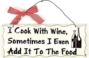 Wooden Wall Plaque. 'I Cook with Wine. Sometimes I Even Add It to the Food