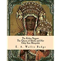 The Kebra Nagast: The Queen of Sheba and