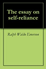 The essay on self-reliance Kindle Edition