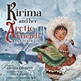 Kirima and her Arctic Friends: A Tale of New Life
