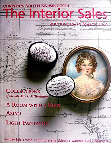 CHRISTIE'S The Interior Sales Collections of the late Mrs E.M. Tomlinson A Room with a View Asian Light Fantastic Sunday Sale+wine+furniture and objects+watercolours+Asian Art Auctions 2006