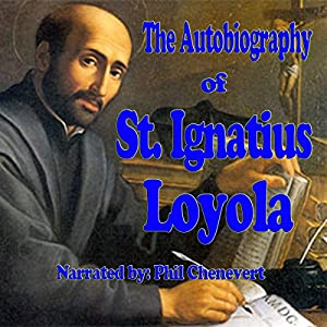 The Autobiography of St. Ignatius Loyola Hörbuch