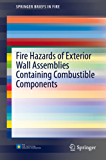 Fire Hazards of Exterior Wall Assemblies Containing Combustible Components (SpringerBriefs in Fire)