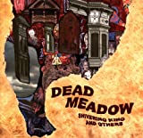 Shivering King And Others by Dead Meadow (2003-06-03)