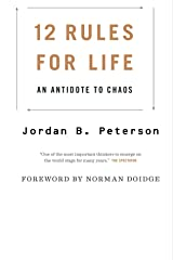 Jordan B. Peterson: 12 Rules for Life: An Antidote to Chaos Kindle Edition