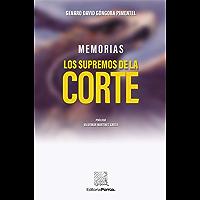 Memorias: Los supremos de la corte