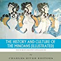 The World's Greatest Civilizations: The History and Culture of the Minoans Audiobook by  Charles River Editors Narrated by Maria Chester