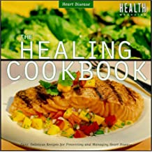 The Healing Cookbook: Recipes for a Healthy Heart