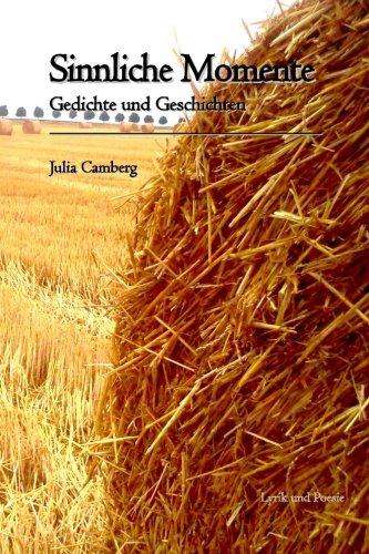 Sinnliche Momente: Gedichte und Geschichten  [Camberg, Julia] (Tapa Blanda)