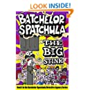 Batchelor Spatchula #1: The Big Stink (fun and silliness for children ages 9-12) (The Batchelor Spatchula Detective Agency)