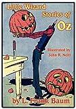 Little Wizard Stories of Oz, L. Frank Baum and John R. Neill, 1617206199