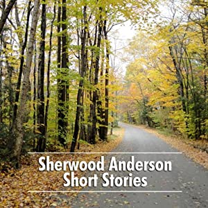 Sherwood Anderson Short Stories Audiobook