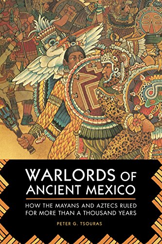 Mesoamerican Ball Game - Warlords of Ancient Mexico: How the Mayans and Aztecs Ruled for More Than a Thousand Years