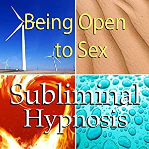 Being Open to Sex Subliminal Affirmations Speech