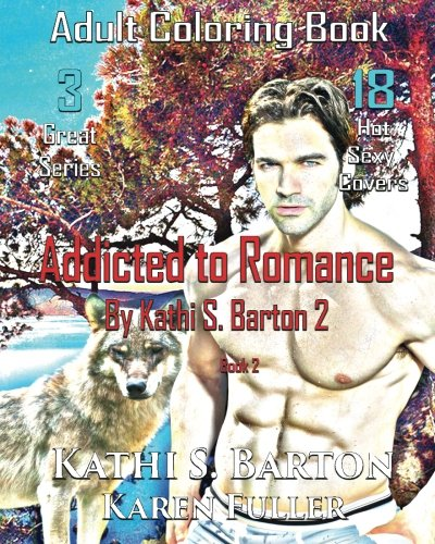 Addicted to Romance by Kathi S. Barton 2: Paranormal Romance Adult Coloring Book