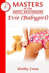 "Masters of the Hotel Bentmoore: Evie (a short BDSM ""Daddy/Babygirl"" story) Kindle Edition"
