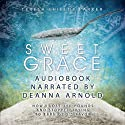 Sweet Grace: How I Lost 250 Pounds and Stopped Trying to Earn God's Favor Audiobook by Teresa Shields Parker Narrated by Deanna Arnold