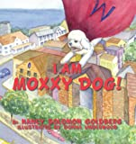 img - for I Am Moxxy Dog! book / textbook / text book