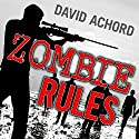 Zombie Rules: Zombie Rules, Book 1 Audiobook by David Achord Narrated by Graham Halstead