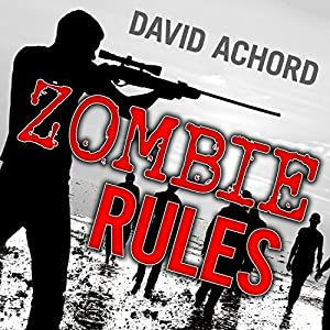 Zombie Rules: Zombie Rules, Book 1 Audiobook