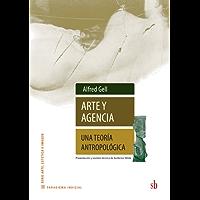 Arte y agencia: Una teoría antropológica