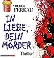 In Liebe, Dein Mörder (Trilogie, Band 1)