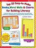 Top 25 Easy-to-Make Books, Word Walls and Charts for Building Literacy, Heather Getman, 0439175410