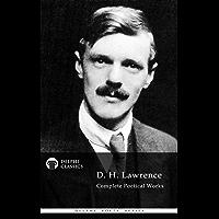 Complete Poetry of D. H. Lawrence (Delphi Classics) (Delphi Poets Series Book 17)
