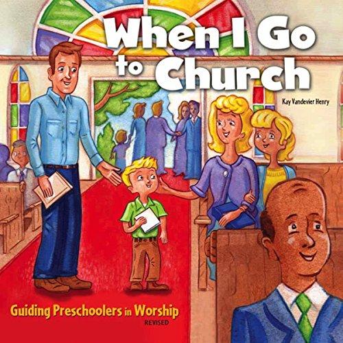 When I Go to Church: Guiding Preschoolers in Worship