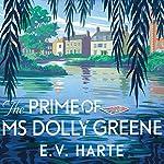 The Prime of Ms Dolly Greene   E. V. Harte