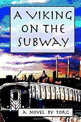 A Viking on the Subway: A New York City Urban Fantasy (Maija Finehair, Viking Warrior) (Volume 1)