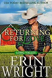 Returning for Love: A Western Romance Novel (Long Valley Book 4)