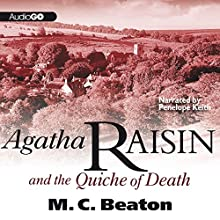 Agatha Raisin and the Quiche of Death: Agatha Raisin, Book 1 Audiobook by M. C. Beaton Narrated by Penelope Keith