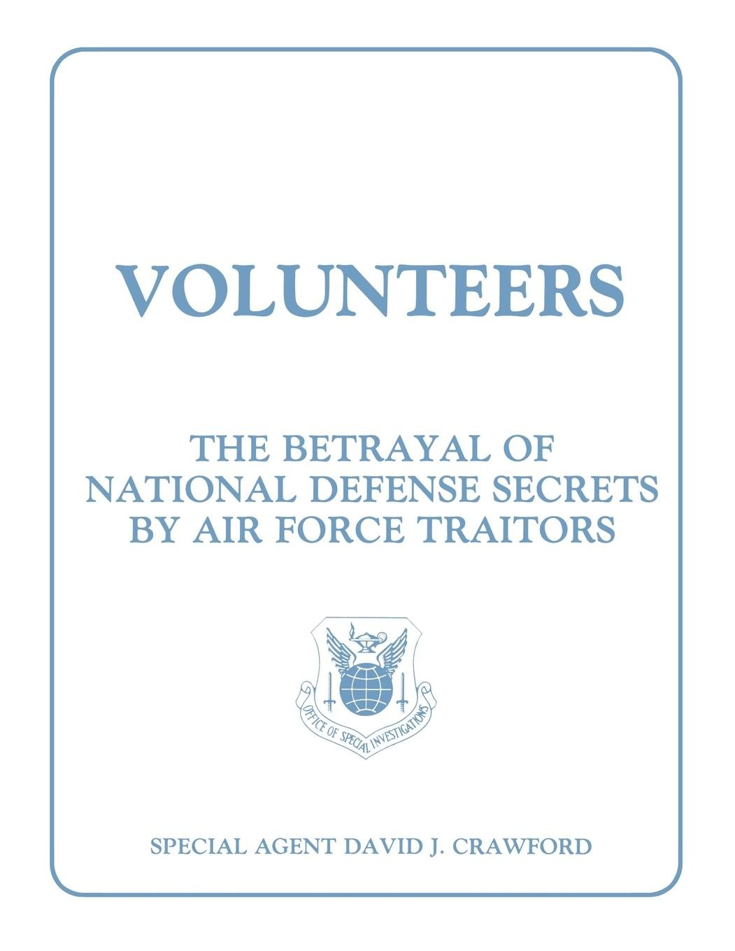Volunteers: The Betrayal of National Defense Secrets by Air Force Traitors ebook