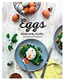 Eggs: Nourishing Recipes for Health and Wellness