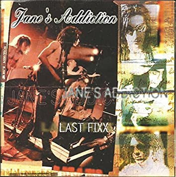 Jane's Addiction - Last Fixx - Amazon com Music