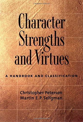 Character Strengths and Virtues: A Handbook and Classification ()