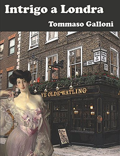 Intrigo a Londra Copertina flessibile – 7 nov 2016 Tommaso Galloni Independently published 1519032471