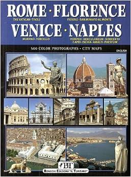 Rome : Florence : Venice : Naples 500 Colour Photographs City Maps : English Edition
