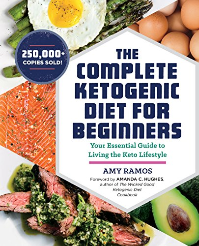 The Complete Ketogenic Diet for Beginners: Your Essential Guide to Living the Keto Lifestyle (What's The Best Weight Loss Program)
