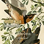 Gentle Rain and Birds Singing: Nature Sounds for Relaxation | Greg Cetus