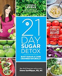 The 21-Day Sugar Detox: Bust Sugar & Carb Cravings Naturally (English Edition)
