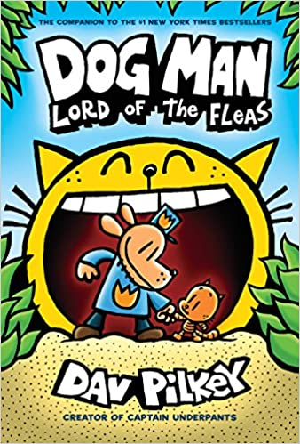 Dog Man Lord Of The Fleas From Creator Captain Underpants 5 Dav Pilkey 9780545935173 Amazon Books