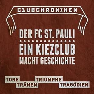 Club Chroniken: Der FC St. Pauli Hörbuch