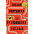 The Underground Railroad (Pulitzer Prize Winner)(National Book Award Winner) (Oprah's Book Club): A Novel